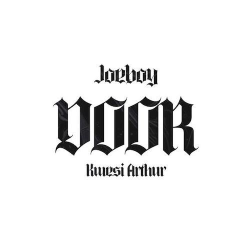 Lyrics: Joeboy – Door (Remix) Ft. Kwesi Arthur