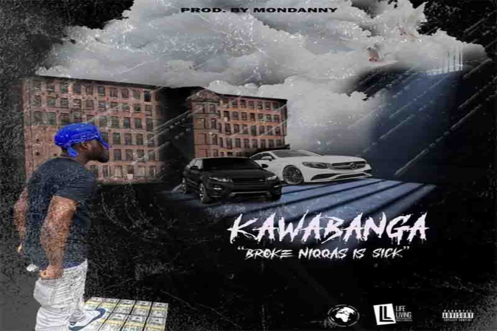 Kawabanga Broke Niggas Is Sick Mp3 Download