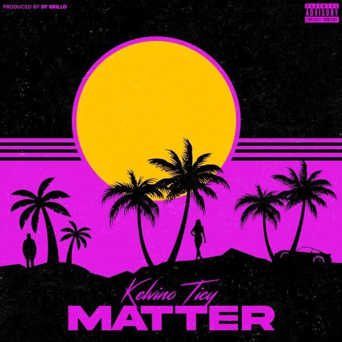Kelvino Ticy – Matter