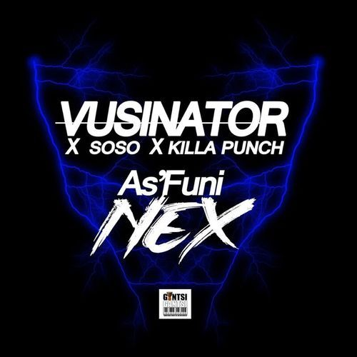 Vusinator AsFuni Nex Ft. Soso Killa Punch mp3 download