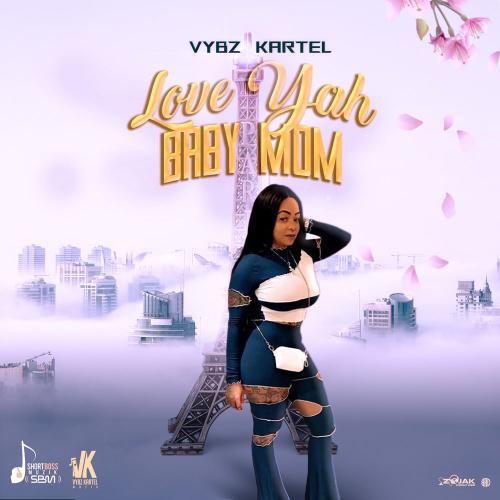 Vybz Kartel Love Yah Baby Mom