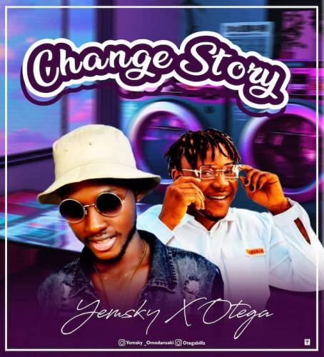 Yemsky Ft Otega Change Story