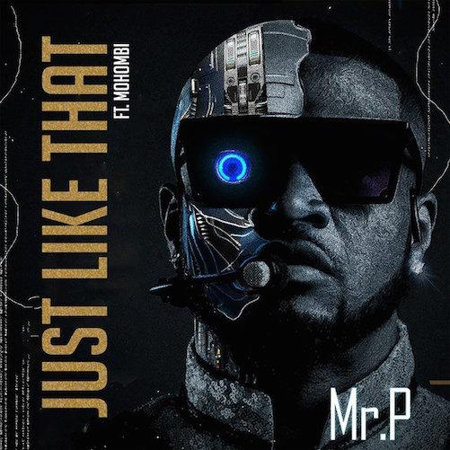 Mr P Ft. Mohombi – Just Like That Lyrics
