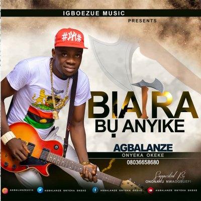 Agbalanze Onyeka okeke Biafra bu anyike Mp3 Download