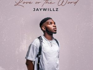 Album Jaywillz Love Or The Word EP mp3 download