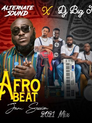 Alternate Sound DJ Big N Afrobeats Afro Jam Sessions 2021 Mix Mp3 Download