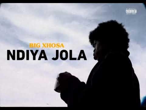 Big Xhosa NdiyaJola mp3 download