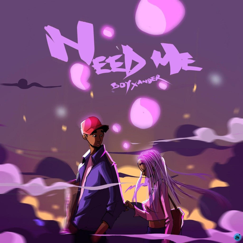 Boy Xander Need Me Mp3 Download