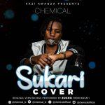 Chemical Ft. Zuchu Sukari Cover mp3 download