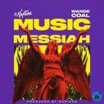 DJ Neptune Music Messiah ft Wande Coal mp3 download