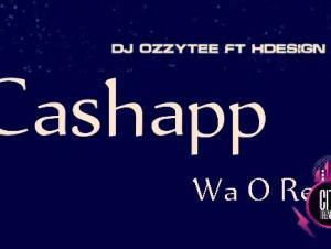 DJ Ozzytee x HDesign CashApp Wa O Refix mp3 download