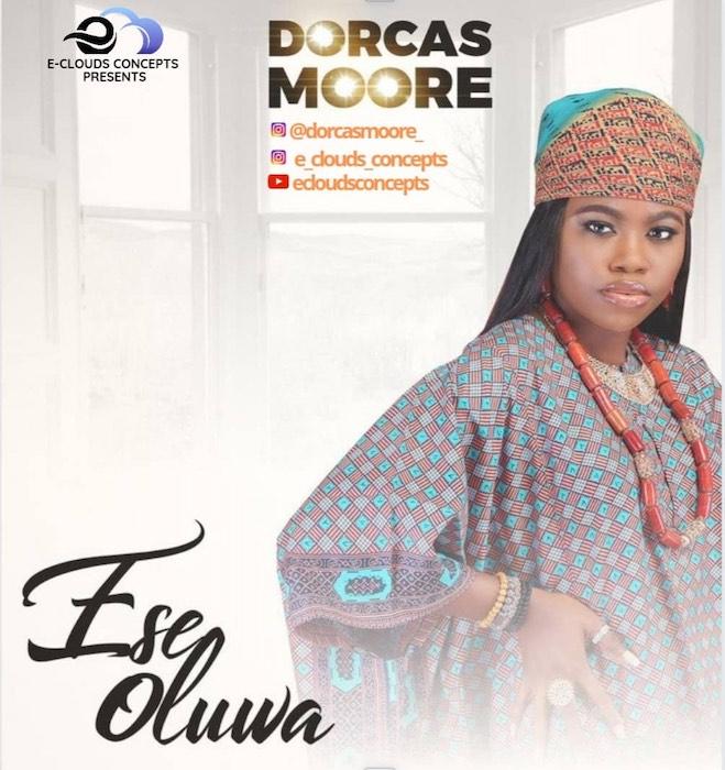 Dorcas Moore Ese Oluwa mp3 download