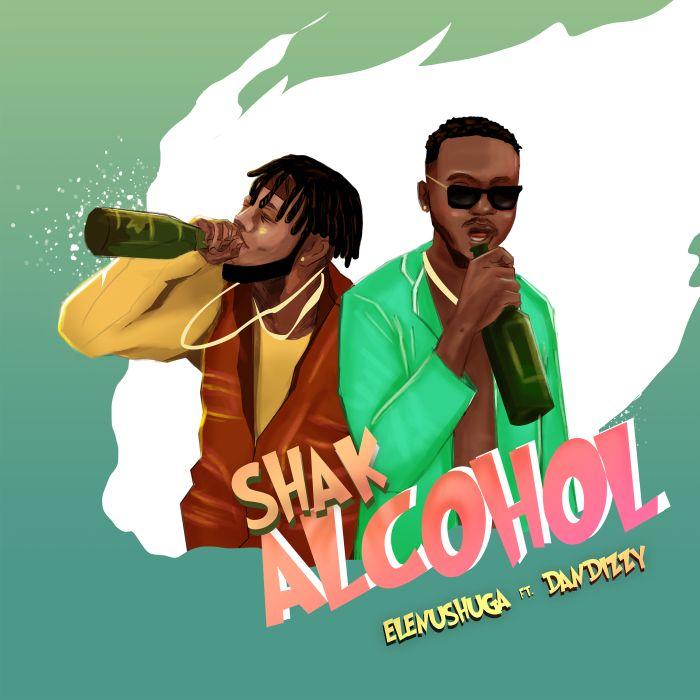 Elenushuga Ft. Dan Dizzy Shak Alcohol mp3 download