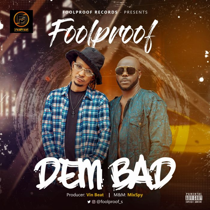 Foolproof Dem Bad mp3 download