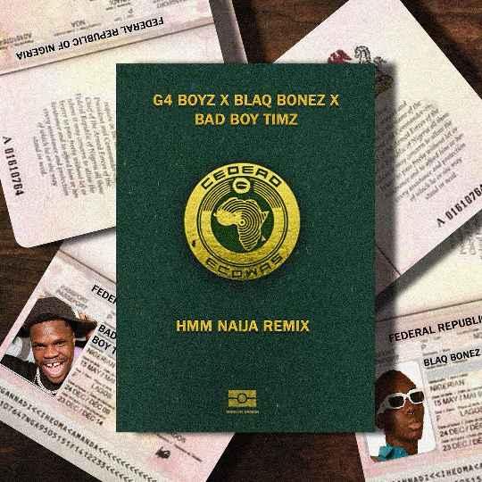 G4 Boyz Hmm Remix ft. Blaqbonez Bad Boy Timz mp3 download