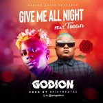 Godion Give Me All Night ft. T Sean mp3 download