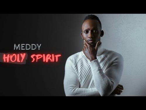 Meddy Holy Spirit Mp3 Download