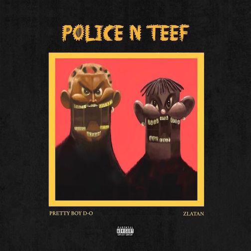 Prettyboy D O Police n Teef Remix Ft. Zlatan Mp3 Download
