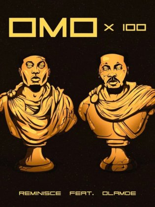 Reminisce Ft. Olamide Omo x 100 mp3 download