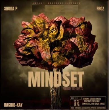 Sbuda P Mindset Ft. Rashid Kay Froz Mp3 Download