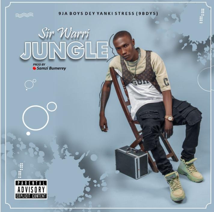 Sir Warri Jungle mp3 download