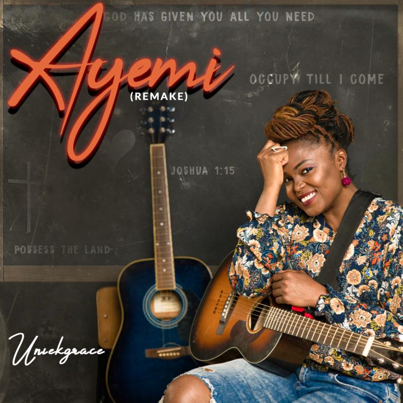 Uniekgrace Ayemi Remake Mp3 Download