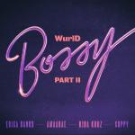 WurlD Bossy Remix ft. Erica Banks Amaarae Kida Kudz Cuppy mp3 download