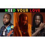 Ayanfe Need Your Love ft. Davido Stonebwoy mp3 download