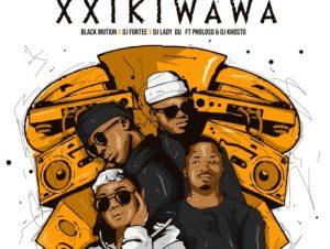 Black Motion DJ Fortee Lady Du Xxikiwawa ft. Pholoso DJ Khotso mp3 download