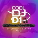 Cool DJ D1 Naija First Quarter 2021 Mix mp3 download