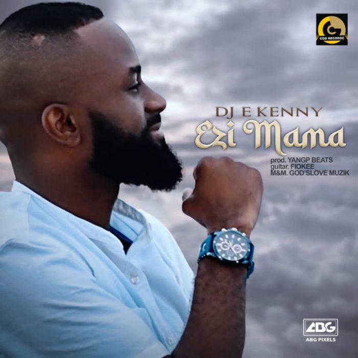 DJ E Kenny Ezi Mama mp3 download