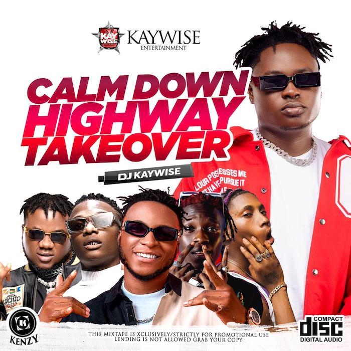 DJ Kaywise X Snoweezy Calm Down Mixtape mp3 download