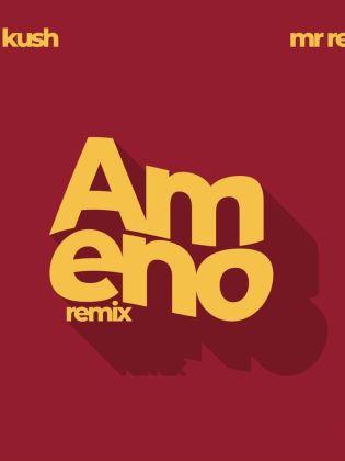 DJ Kush Ameno Remix Pt.2 Ft. Mr Real mp3 download