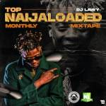 DJ Lawy Top Naijaloaded Monthly 2021 mp3 download