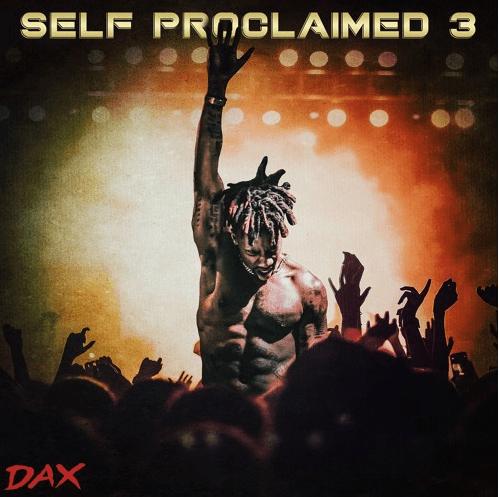 Dax Self Proclaimed 3 mp3 download
