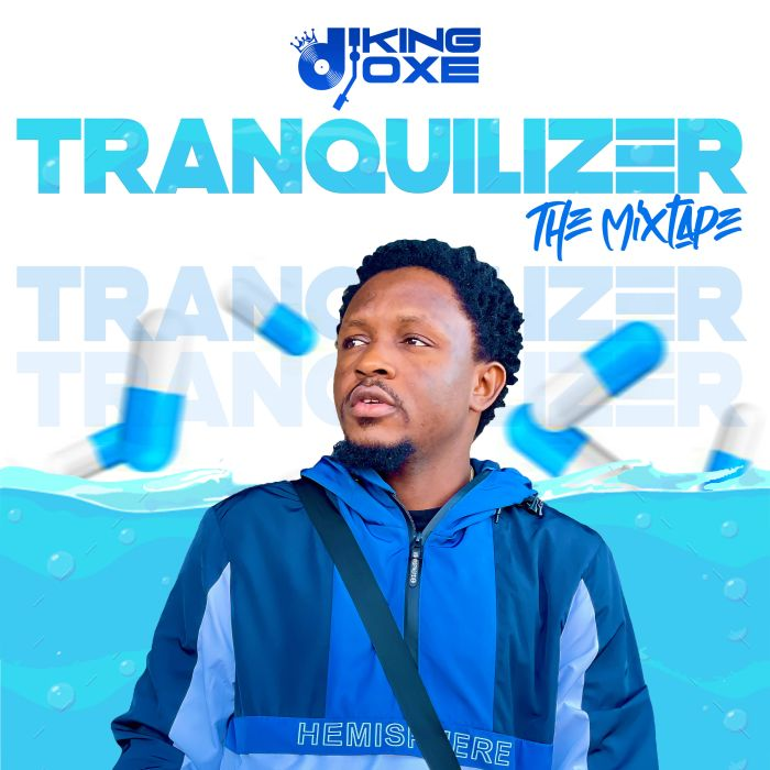 Dj King Oxe Tranquilizer The Mixtape mp3 download