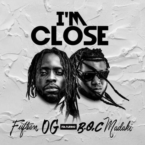 Fiifteen OG Im Close ft. BOC Madaki mp3 download