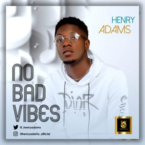 Henry Adams No Bad Vibes Album mp3 download
