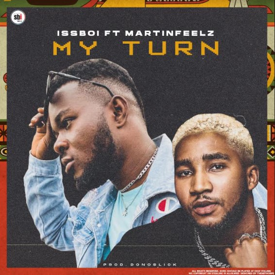 Issboi Ft. Martinfeelz My Turn mp3 download