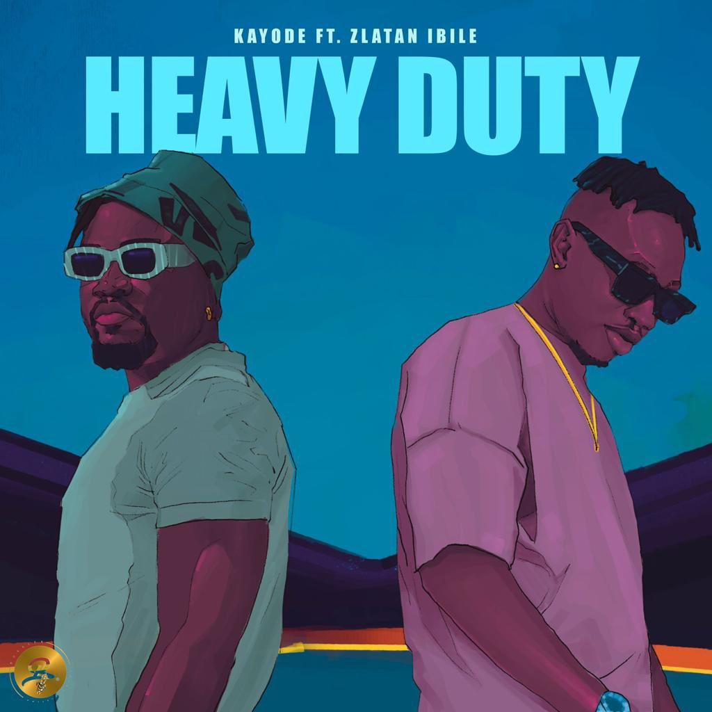 Kayode Ft. Zlatan Heavy Duty mp3 download