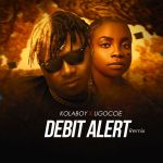 Kolaboy Debit Alert Remix ft. Ugoccie mp3 download