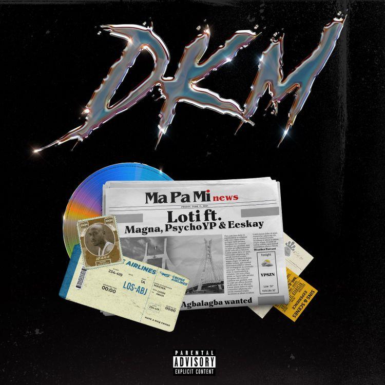 Loti DKM ft PsychoYP Eeskay Magna mp3 download