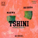 Makwa Big Xhosa Tshini mp3 download