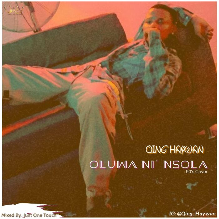 Qing Haywan Oluwaninsola mp3 download