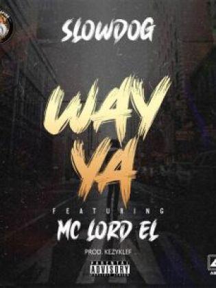 Slowdog Way Ya ft. Mc Lord El mp3 download