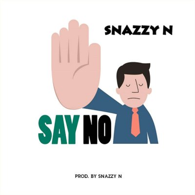 Snazzy N Say No mp3 download