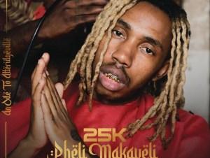 25K – Self Made ft. Emtee Mp3 Download