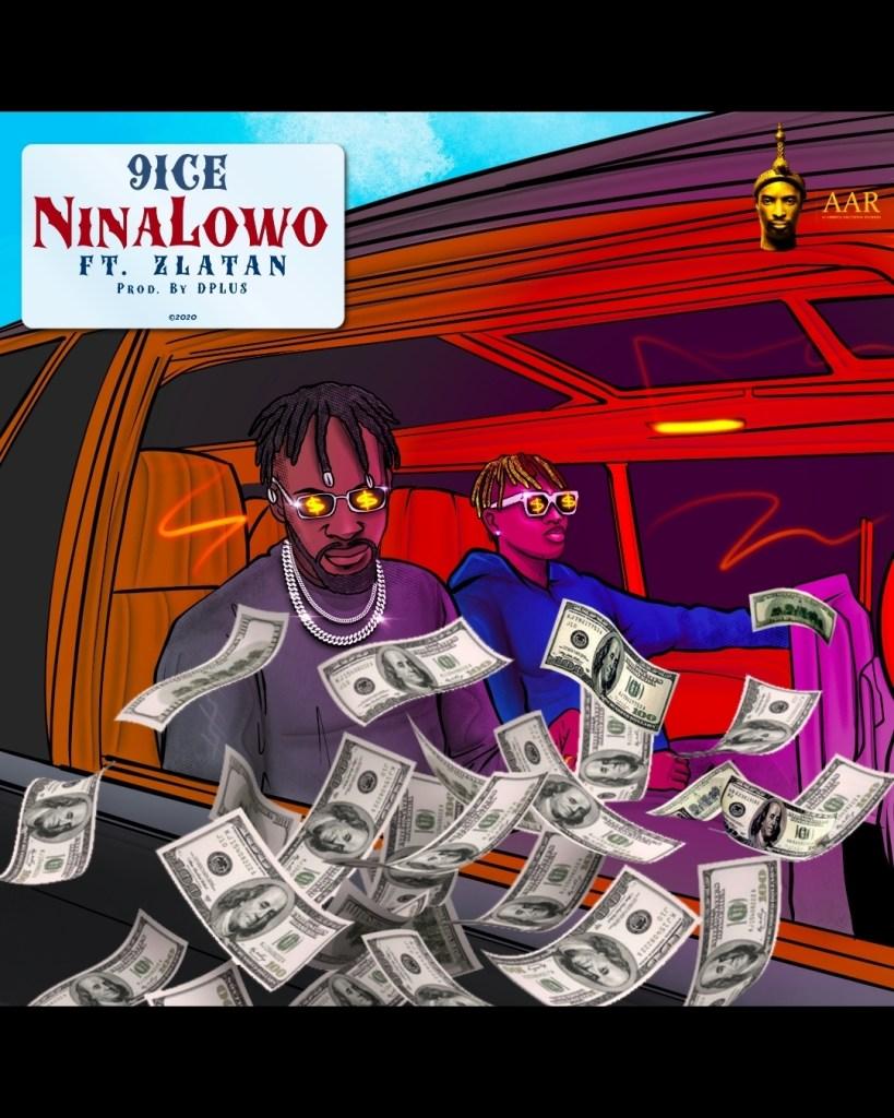 9ice Ninalowo Ft. Zlatan mp3 download