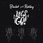 Bracket Ft. Rudeboy Lets Go mp3 download