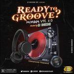 DJ BhigSho Ready To Groove Mix Vol. 2 Mp3 Download